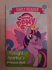 My Little Pony Book - Twilight Sparkle's Princess Spell - Brand New - RRP £4.99