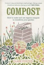 Compost: How to Make and Use Organic Compost to Transform Your Garden (Hardback