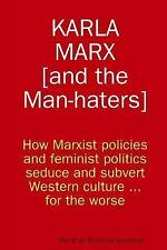 Karla Marx [and the Man-Haters] by Marshall Rockford Goodman (2015, Paperback)
