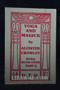 YOGA AND MAGICK (BEING BOOK FOUR PART I)