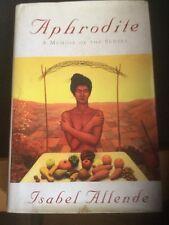 Aphrodite: A Memoir of the Senses By Isabel Allende. 9780060175900