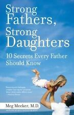 Strong Fathers, Strong Daughters : 10 Secrets Every Father Should Know by Meg M…