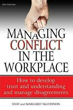 Managing conflict in the workplace: 4th edition, McConnon, Shay, Good Condition