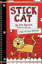 Stick Cat: A Tail of Two Kitties by Watson, Tom Book