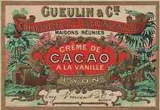 """""""CRÊME de CACAO à la VANILLE GUEULIN & Cie"""" Etiquette-chromo originale fin 1800"""