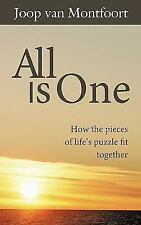 All Is One : How the Pieces of Life's Puzzle Fit Together by Joop Van...