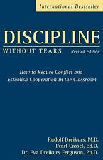 Discipline Without Tears: How to Reduce Conflict and Establish Coopera-ExLibrary