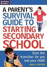 Parent's Survival Guide to Starting Secondary School: Ease the Transition for Yo