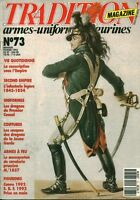 Revue magazine militaire tradition uniformes armes collections No 73 Fev 1993