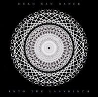 DEAD CAN DANCE - INTO THE LABYRINTH   CD NEU