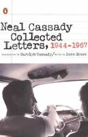 Collected Letters, 1944-1967, Paperback by Cassady, Neal; Moore, Dave; Cassad...