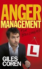 Anger Management for Beginners: A Self-Help Course in 70 Lessons,Giles Coren
