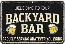 Ormat Welcome to Our Backyard Bar Signs 8x12 Aluminum Fun Pool
