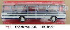 BARREIROS AEC Autobus et Autocar du Monde année 1965 1/43 Neuf Boite NEW n° 81