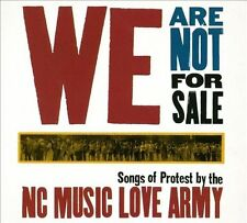 NC MUSIC LOVE ARMY - WE ARE NOT FOR SALE: SONGS OF PROTEST BY THE NORTH CAROLINA