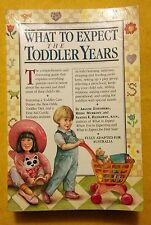 What to Expect in the Toddler Years Australian Edition used paperback 1994