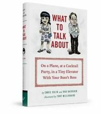 What to Talk About: On a Plane, at a Cocktail Party, in a Tiny Elevator with