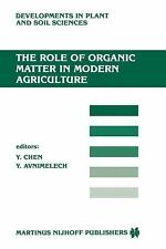 The Role of Organic Matter in Modern Agriculture 25 (2011, Paperback)