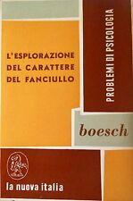 ERNEST BOESCH L'ESPLORAZIONE DEL CARATTERE DEL FANCIULLO PRINCIPI E METODI 1965