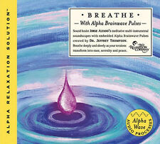 BREATHE with Alpha Brainwave Pulses (CD) - Dr Jeffrey Thompson & Jorge Alfano ..