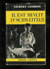 """Gilbert Cesbron : Il est minuit, Dr Schweitzer  """"Théâtre"""" Edition originale 1952"""