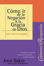 Cómo ir de la Negación A la Gracia de Dios (Guía #1 Celebremos la Recuperación (