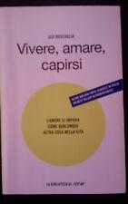 VIVERE AMARE CAPIRSI- L amore si impara- Leo Buscaglia - Mondadori 2005 - C02