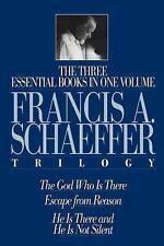 The Francis A. Schaeffer Trilogy: Three Essential Books in One Volume Schaeffer,