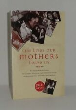 2009 'THE LIVES OUR MOTHERS LEAVE US' by PATTI DAVIS *SIGNED BY AUTHOR*