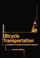Bicycle Transportation, Second Edition: A Handbook for Cycling Transportation E