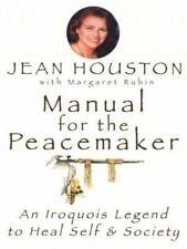 Excellent, Manual for the Peacemaker: An Iroquois Legend to Heal Self and Societ