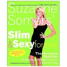 Suzanne Somers' Slim and Sexy Forever: The Hormone Solution for Permanent Weight