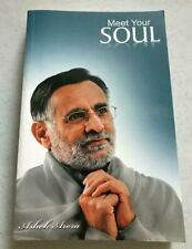 Meet Your Soul ~ Ashok Arora ~ 2014 ~ Working Manual For Existence ~ Buddhism!
