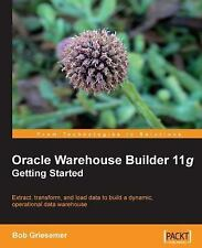 NEW Oracle Warehouse Builder 11g: Getting Started by Robert Griesemer Paperback