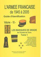 Volume 10 - Les Marques de Grade de l'Armée de Terre - Tome 1