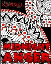 Midnight Anger: Swear Word Colouring Book: Stress Relieving Swear Word Patterns