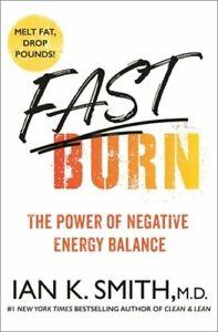 Fast Burn!: The Power of Negative Energy Balance by Ian K Smith: New