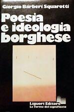 Giorgio Barberi Squarotti Poesia e ideologia borghese LIGUORI 1976