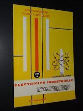 ELECTRICITÉ INDUSTRIELLE - VOL.2 - Van Valkenburgh, Nooger & Neville - 1976