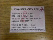 16/05/1999 BIGLIETTO: play-off semi-finale Divisione 3, Swansea City V Scunthorpe UNI