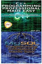 Programming: C+ Programming Professional Made Easy and Mysql Programming.