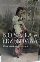 BOSNIA e ERZEGOVINA-Alba e tramonto del secolo breve-Beit Edit.2016