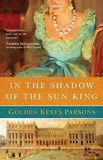 In the Shadow of the Sun King: A Darkness to Light Novel (Book 1) (Darkness to L