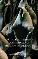 """EJ Gold """"Guia del Libro Americano de los Muertos"""" -en ESPAÑOL- E.J. Gold"""
