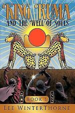 King Ruma and the Well of Souls : Book I by Lee Winterthorne (2009, Paperback)