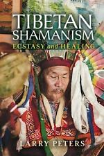 Tibetan Shamanism: Ecstasy and Healing, Peters, Larry, Excellent Book