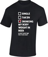 boire mon corps poids en bière T-shirt CADEAU AMUSANT Single Taken Fête