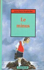 Le Minus * Anne Marie DESPLAT DUC * Zanzibar Milan Jeunesse * livre book french