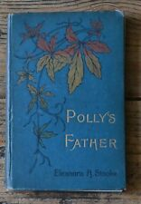 Polly's Father by Eleanora H. Stooke HB Book 1898