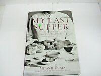 MY LAST SUPPER - DUNEA, MELANIE/ BOURDAIN, ANTHONY - NEW HARDCOVER BOOK